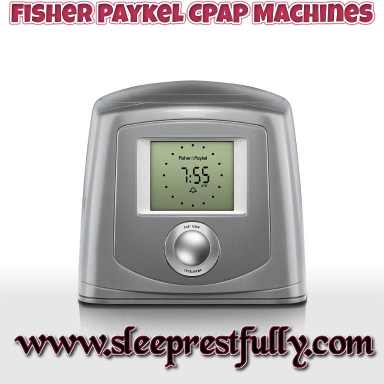 Fisher Paykel CPAP Machines