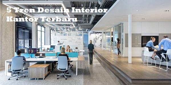 5 Tren Desain Interior Kantor Terbaru